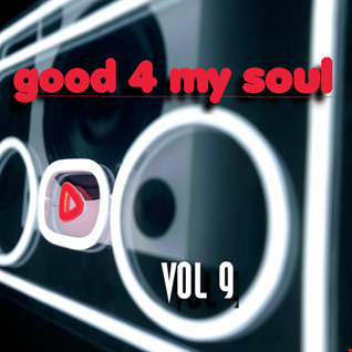 good 4 my soul   vol 9