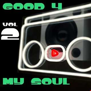 good 4 my soul -  vol 2