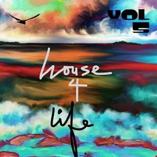 house 4 life  -  vol 5
