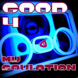 good 4 my soulation