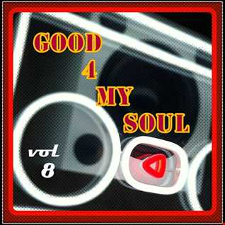 good 4 my soul - vol 8