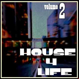 house 4 life  - vol 2