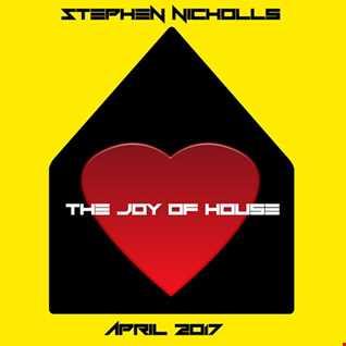Stephen Nicholls The Joy Of House April 2017