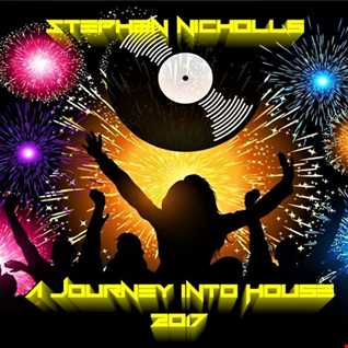 Stephen Nicholls Journey Into House 2017 New Year Mix