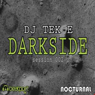 DJ TeK E   Darkside (session 002)