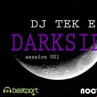 DJ TeK E   Darkside (session 001)
