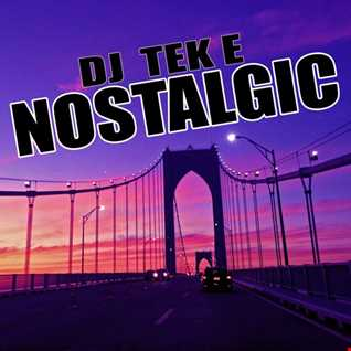DJ TeK E - Nostalgic