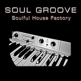 - SOUL GROOVE IN THE MIX - Soulful Set 2017/02