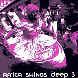 Africa Swings Deep 3