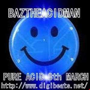 #2 The Acid Test   BazTheAcidMan