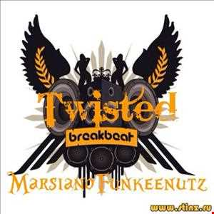 TWISTED…..MARSIANOFUNKEENUTZ
