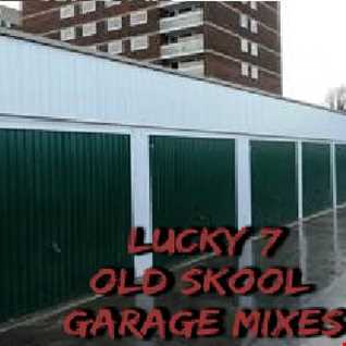 Lucky 7 - Old Skool Garage Mixes - Volume 3 - Part 1