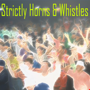 Strictly Horns & Whistles (Part 2)