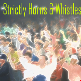 Strictly Horns & Whistles (Part 3)