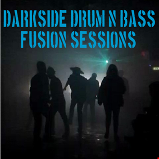 Darkside Drum & Bass Fusion Sessions (Part 1)