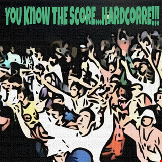 YoU KnoW ThE ScorE...HardcoRRE!!! (Part 1)