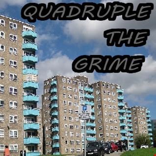 Quadruple the Grime (Part 4)