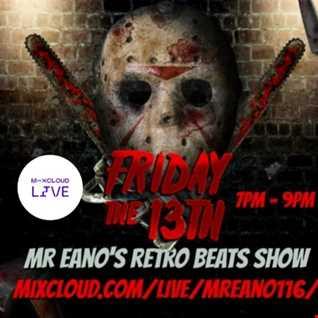 Mr Eano's Retro Beats Show Friday 13th Special!