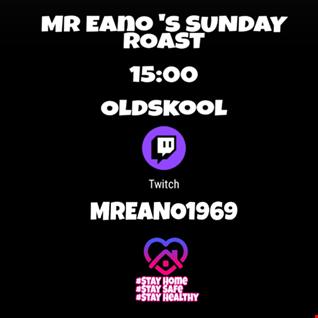 Mr Eano's Sunday Roast Show. Recorded live 03.05.2020