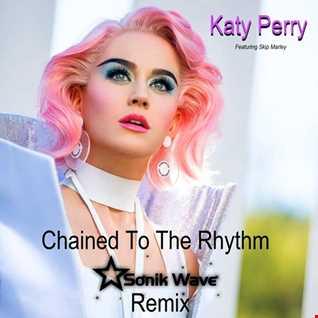 Katy Perry - Chained To The Rhythm (Sonik Wave / DJ Aldo UK Remix)