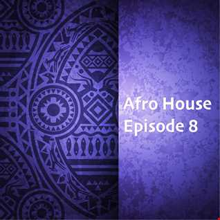 // Afro House Mixshow 2021 - Episode 8 //