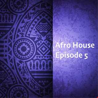// Afro House Mixshow 2021 - Episode 5 //