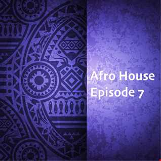 // Afro House Mixshow 2021 - Episode 7 //