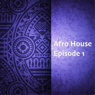 // Afro House MixShow 2021 - Episode 1 //