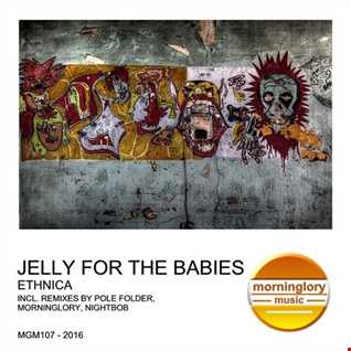 Jelly For The Babies - Ethnica (Re-MINIMIX by Nightbob)
