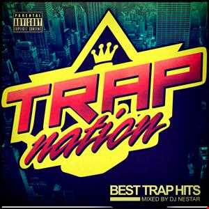 BEST TRAP HITS ★ 2013 ★ TRAP NATION [MiX] Mixed by Dj Nestar