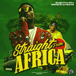 Straight From Africa mix 🌍 Hosted by DJ Nestar