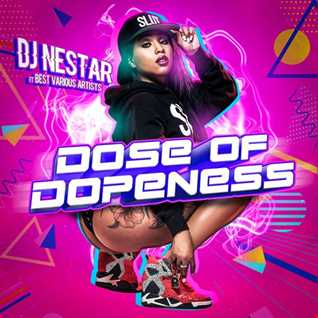 DOSE Of DOPENESS | Hiphop | Trap Mix 2018 - DJ Nestar