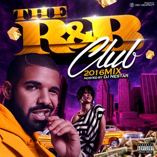 THE R&B CLUB. 2016 Video Mix. Hosted by DJ Nestar