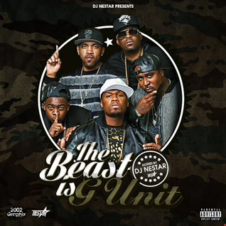 G UNIT - The Beast Is G Unit [Album MIX] Hosted by DJ Nestar