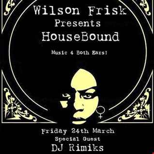 HouseBound Friday 24th March with special guest DJ Rimiks