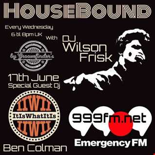 HouseBound - Emergencyfm 999fm.net 17th June 2020 ft. Guest Dj Ben Colman (ItIsWhatItIs)