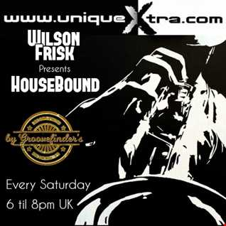Wilson Frisk Presents HouseBound Saturday 14th April 2018 uniquextra.com