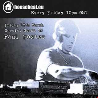 HouseBound Friday 17th March with special guest DJ Paul Foster