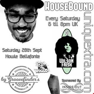 HouseBound Saturday 28th sept 2019 Ft. Guest Dj Howie Bellafonte