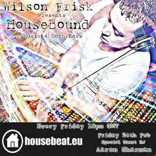 HouseBound feb 24th with special guest DJ Aaron Sharman