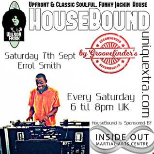 HouseBound Saturday 7th September 2019 ft. Guest Dj Errol Smith