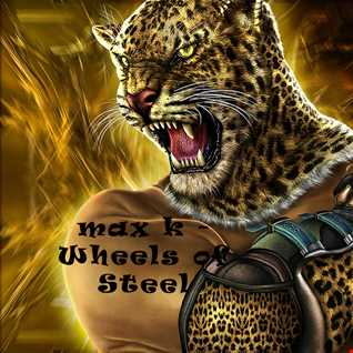MaxK   On wheels of steel