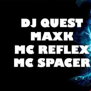 DJ Quest MaxK MC Reflex MC Spacer