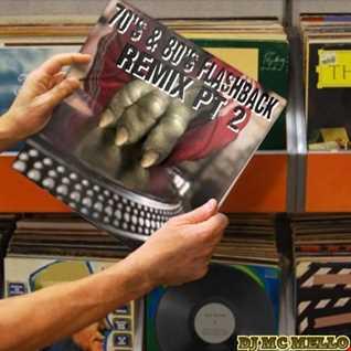 70's & 80's Flashback Remix Pt 2