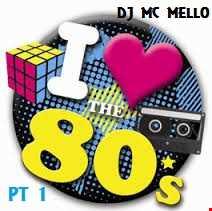 I Love The 80's Mix PT 1