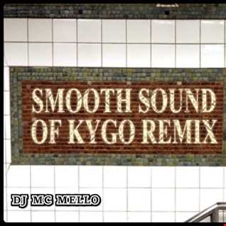Smooth Sounds Of Kygo Remix Mix