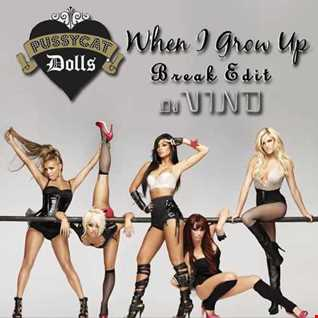 Pussycat Dolls - When I Grow Up (DJ Vino Break Edit)