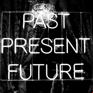Past, Present & Future (My Obsession)