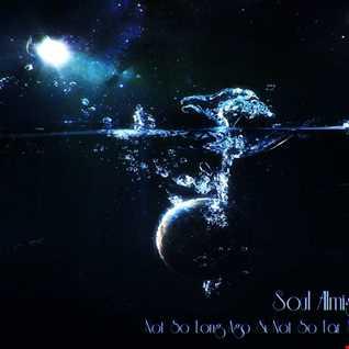 Soul Almighty   Not So Long Ago & Not So Far Away