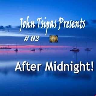 John Tsipas Presents! After Midnight #02